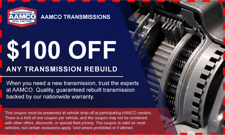 Coupon for $100 off Transmission Rebuilds and Repairs